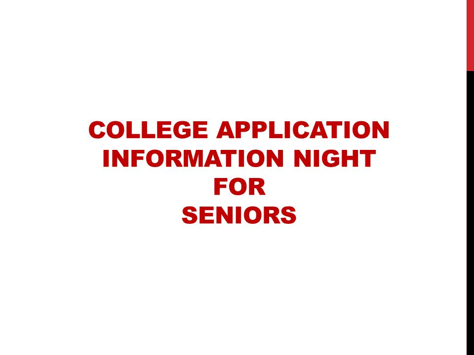 COLLEGE APPLICATION INFORMATION NIGHT FOR SENIORS