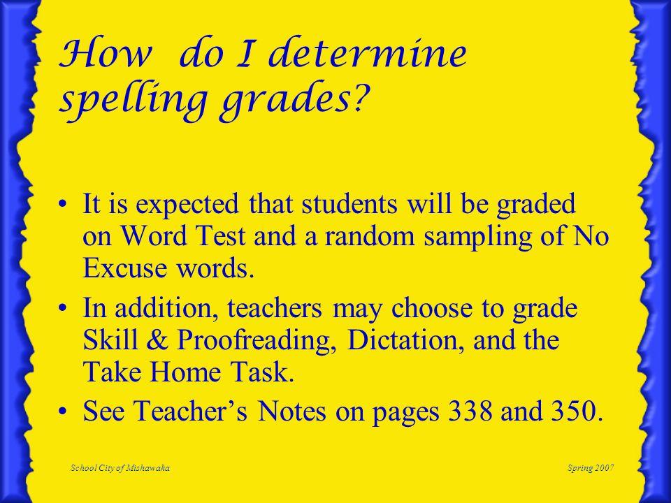 School City of MishawakaSpring 2007 How do I determine spelling grades.