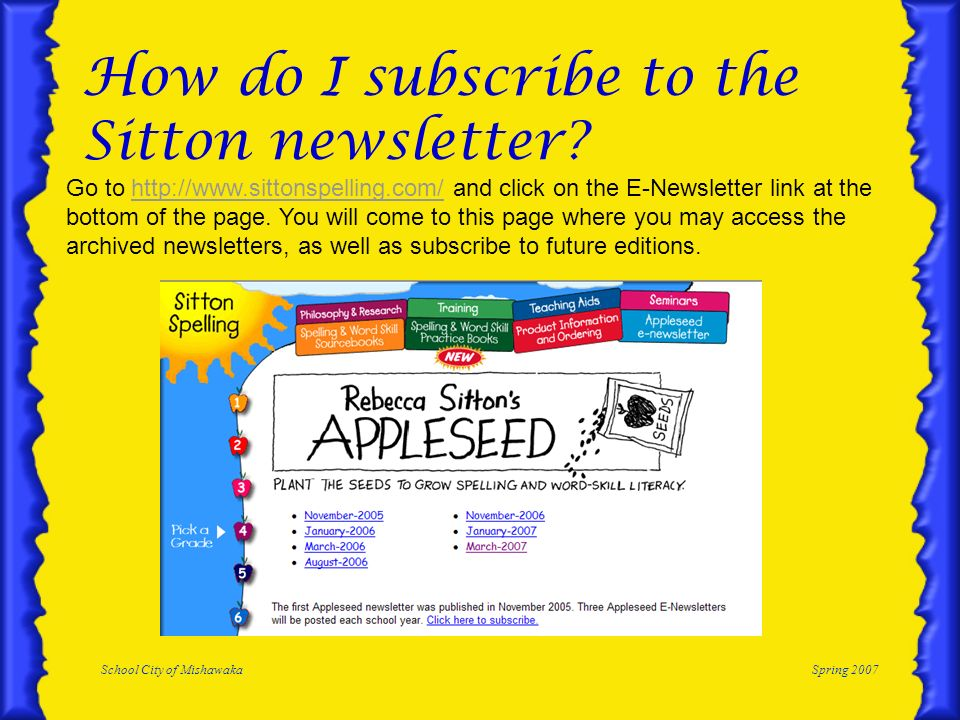 School City of MishawakaSpring 2007 How do I subscribe to the Sitton newsletter.