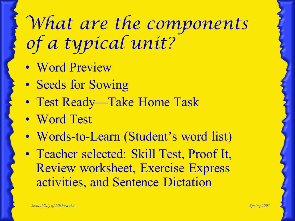 School City of MishawakaSpring 2007 What are the components of a typical unit.