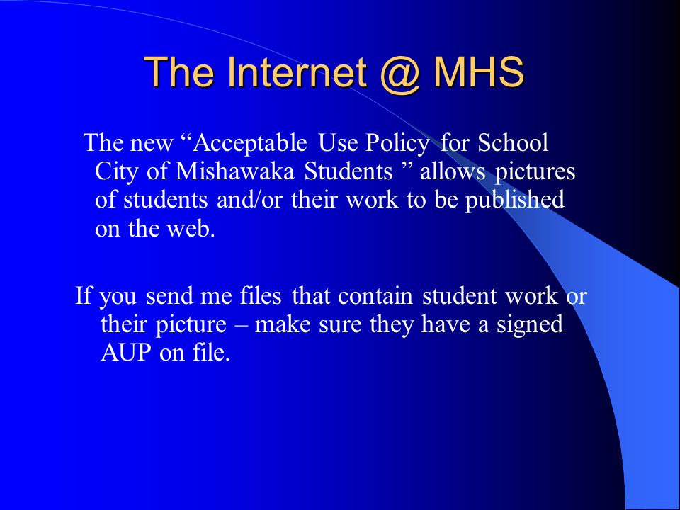 The Internet @ MHS You Can Have Stuff on the Web Too.