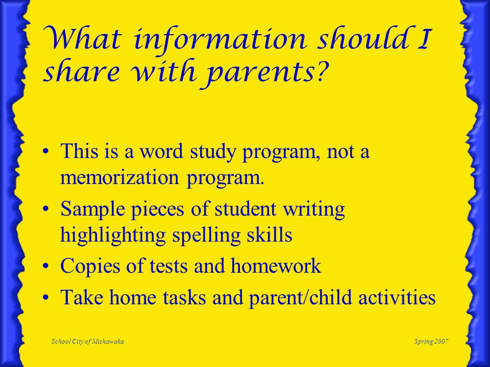 School City of MishawakaSpring 2007 What information should I share with parents.