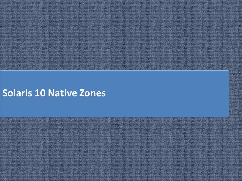 Solaris 10 Native Zones