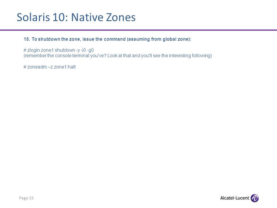 Solaris 10: Native Zones Page 15 15.