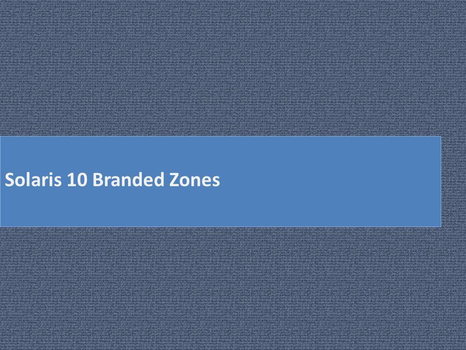 Solaris 10 Branded Zones