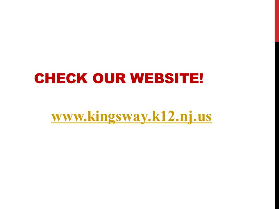 CHECK OUR WEBSITE! www.kingsway.k12.nj.us