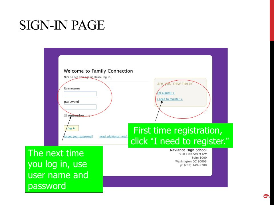 SIGN-IN PAGE 9 First time registration, click I need to register. The next time you log in, use user name and password