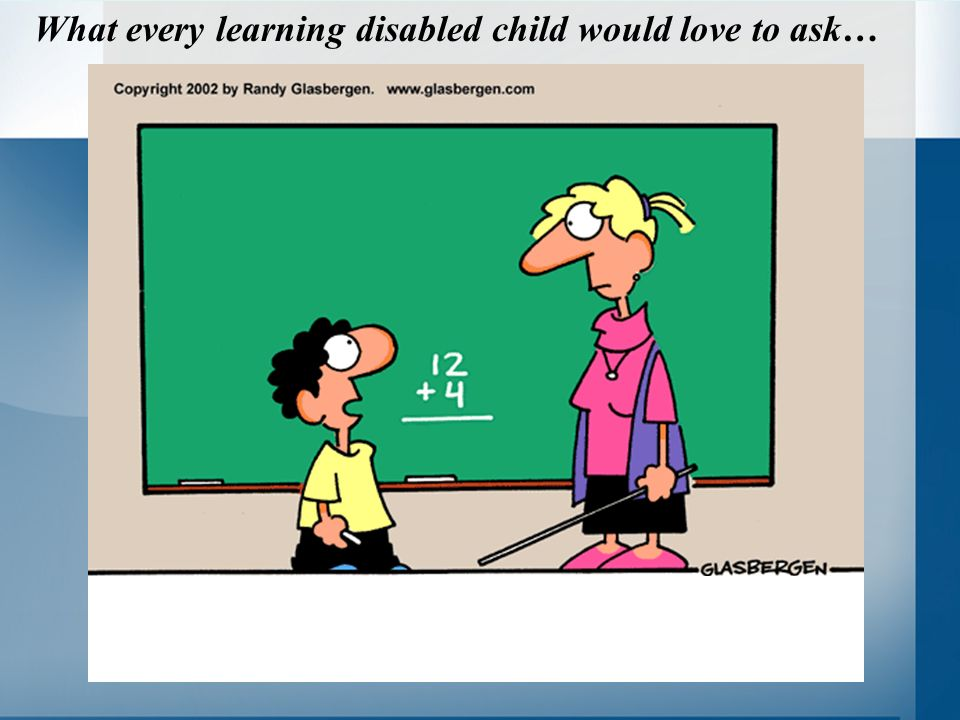 What every learning disabled child would love to ask…