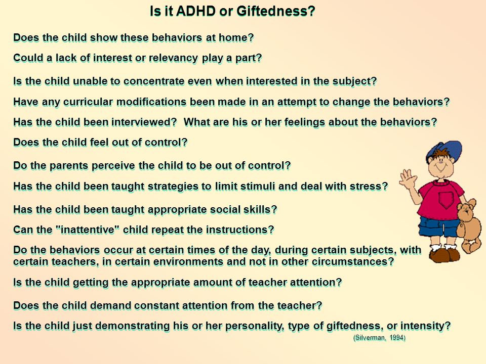 Is it ADHD or Giftedness? Does the child show these behaviors at home? Could a lack of interest or relevancy play a part? Is the child unable to conce