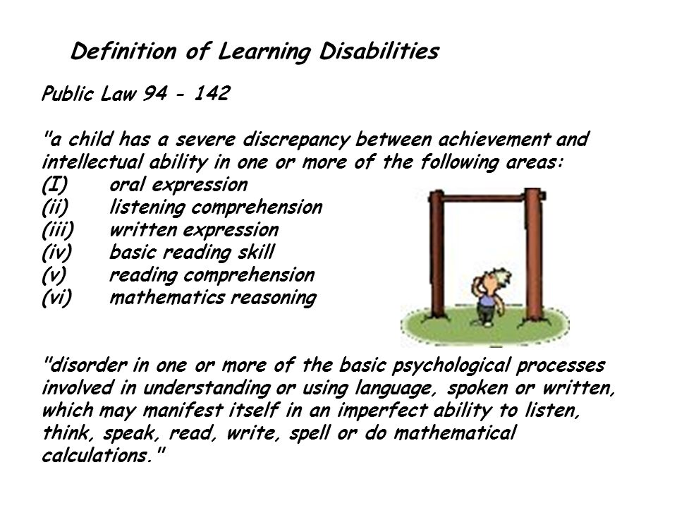 Definition of Learning Disabilities Public Law 94 - 142