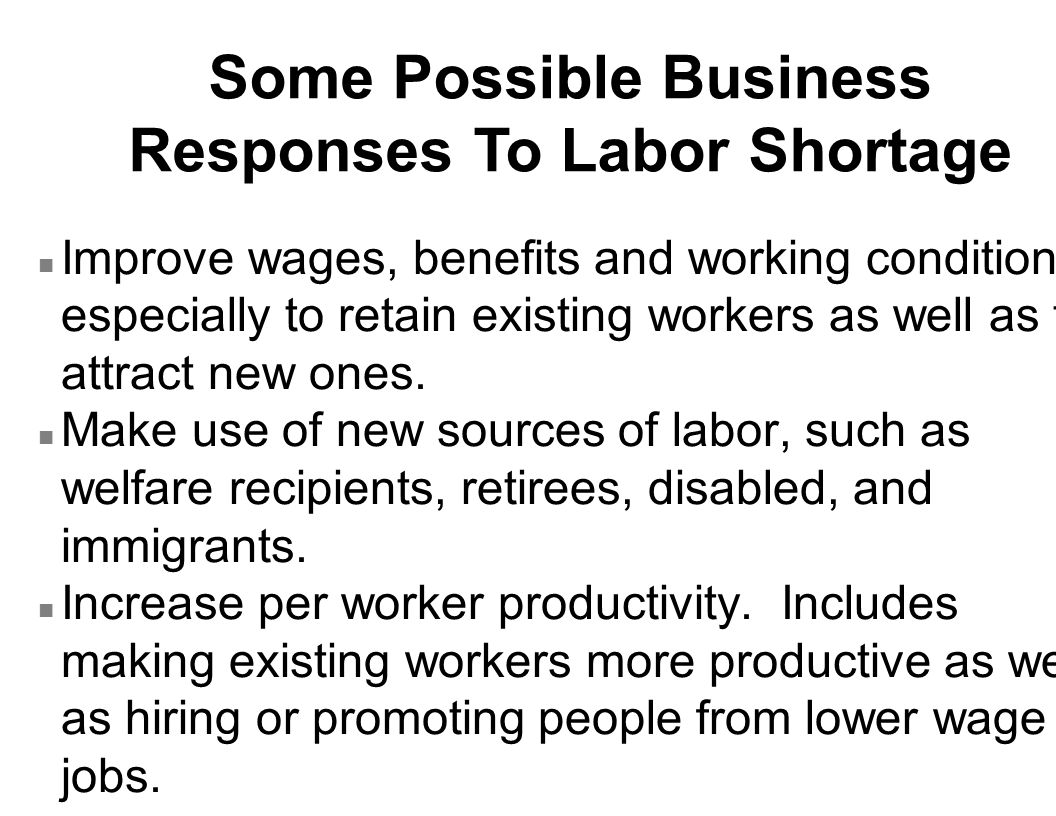 n Improve wages, benefits and working conditions especially to retain existing workers as well as to attract new ones.