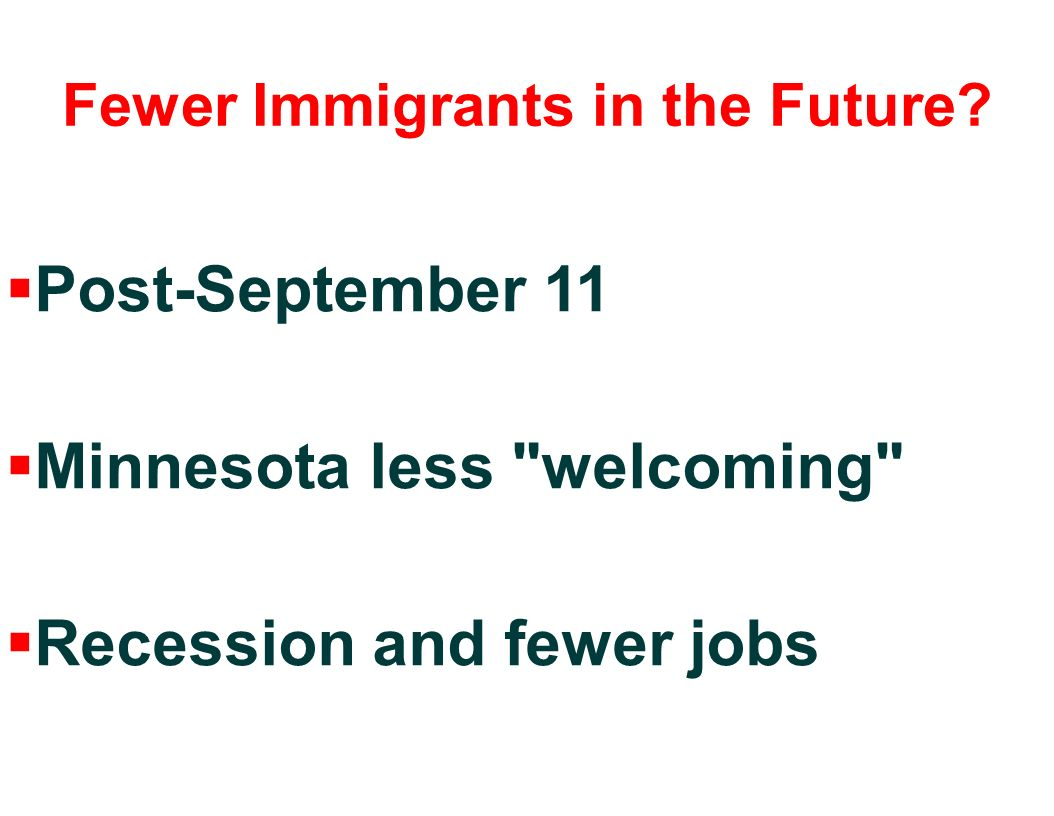 Fewer Immigrants in the Future.