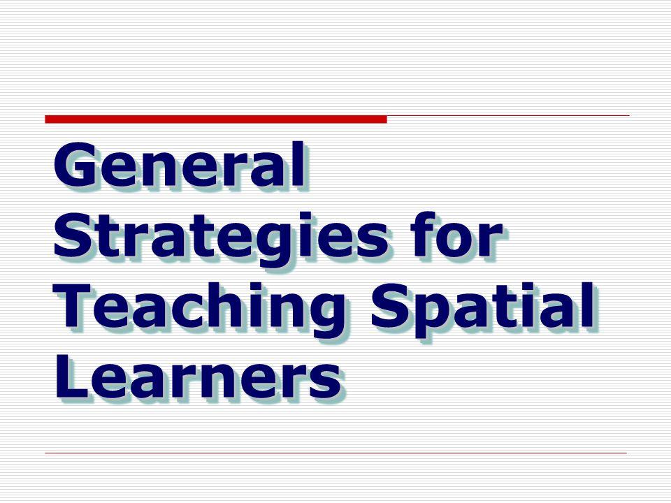 General Strategies for Teaching Spatial Learners