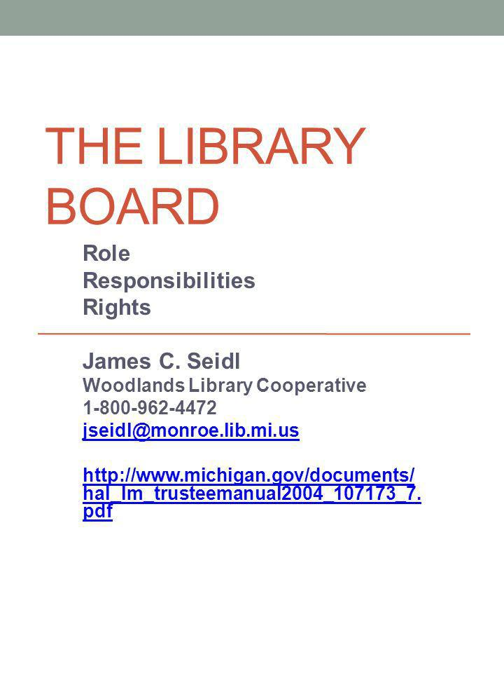 THE LIBRARY BOARD Role Responsibilities Rights James C.
