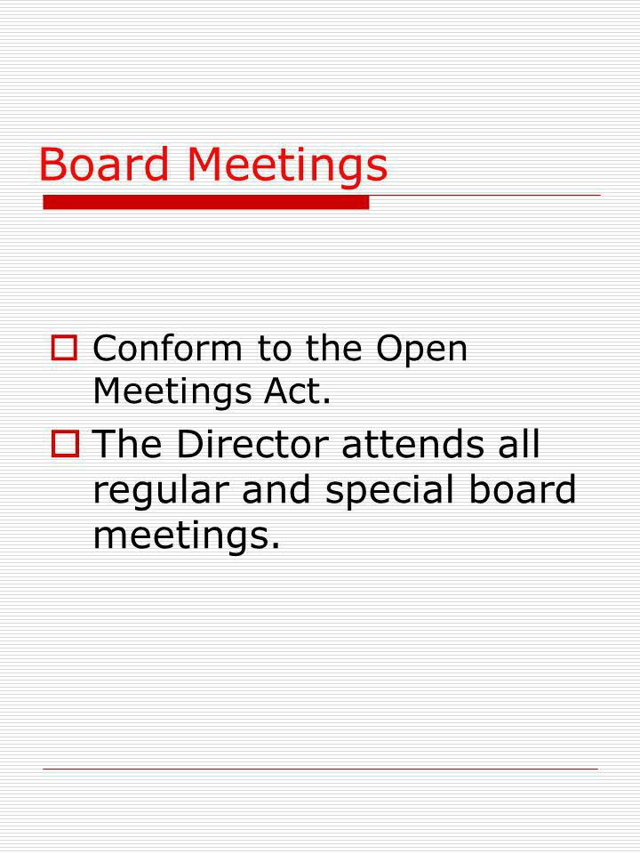 Board Meetings Conform to the Open Meetings Act.