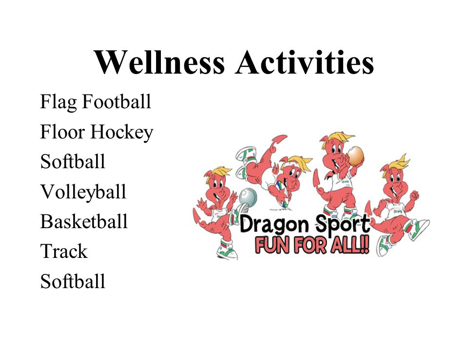 Wellness Activities Flag Football Floor Hockey Softball Volleyball Basketball Track Softball