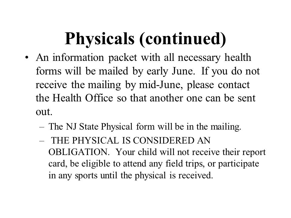 Physicals (continued) An information packet with all necessary health forms will be mailed by early June.