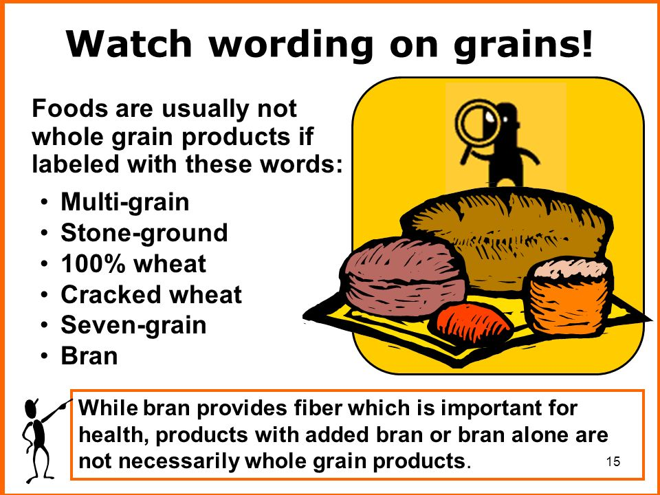 15 Watch wording on grains.