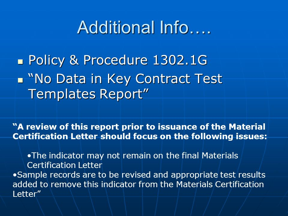 Additional Info…. Policy & Procedure 1302.1G Policy & Procedure 1302.1G No Data in Key Contract Test Templates Report No Data in Key Contract Test Tem