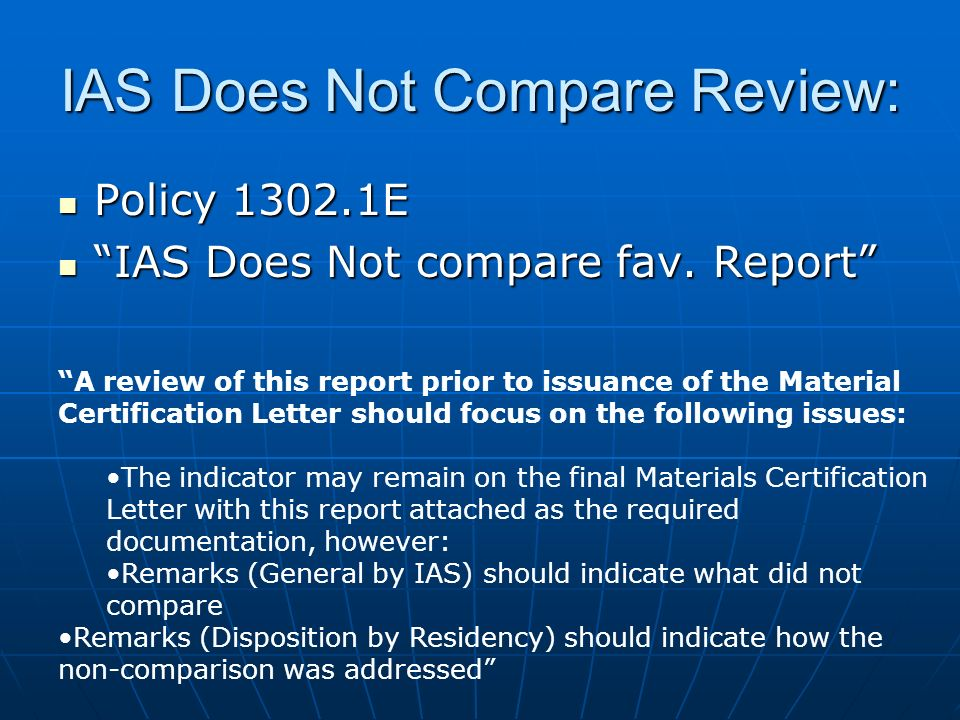 IAS Does Not Compare Review: Policy 1302.1E Policy 1302.1E IAS Does Not compare fav. Report IAS Does Not compare fav. Report A review of this report p
