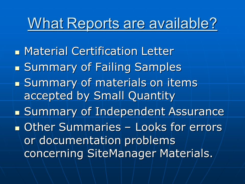 What Reports are available? Material Certification Letter Material Certification Letter Summary of Failing Samples Summary of Failing Samples Summary