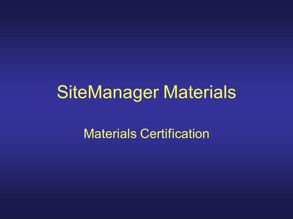 SiteManager Materials Materials Certification