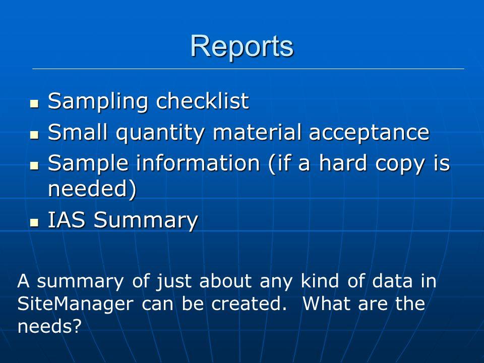 Reports Sampling checklist Sampling checklist Small quantity material acceptance Small quantity material acceptance Sample information (if a hard copy