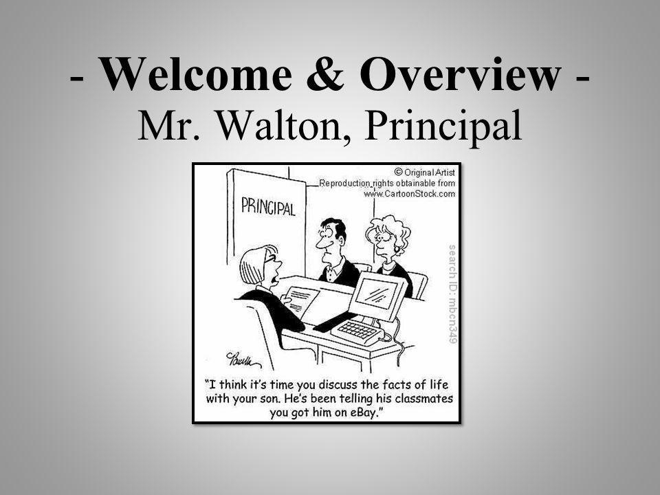 - Welcome & Overview - Mr. Walton, Principal