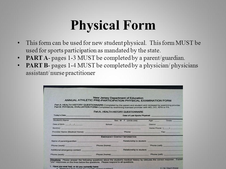 Physical Form This form can be used for new student physical. This form MUST be used for sports participation as mandated by the state. PART A- pages