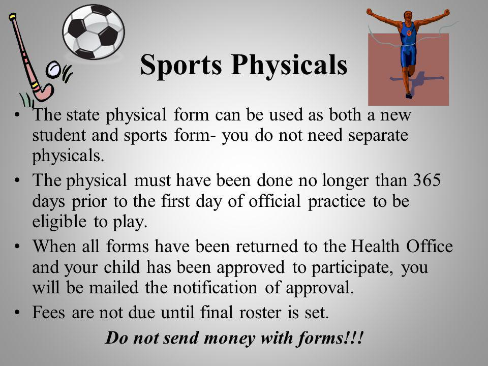 Sports Physicals The state physical form can be used as both a new student and sports form- you do not need separate physicals.