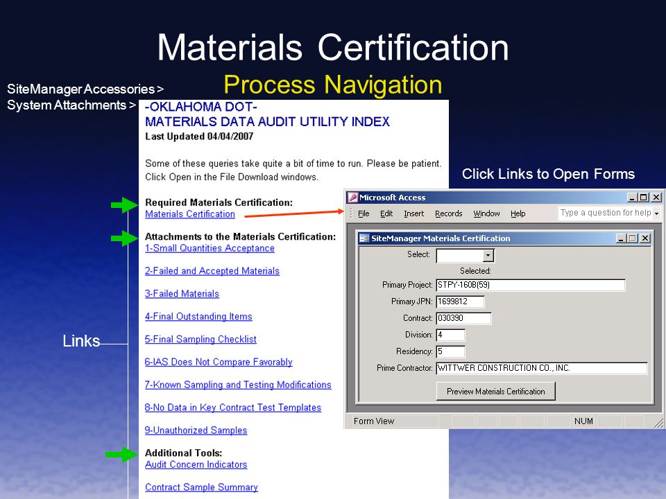 SiteManager Accessories > System Attachments > Links Click Links to Open Forms Materials Certification Process Navigation