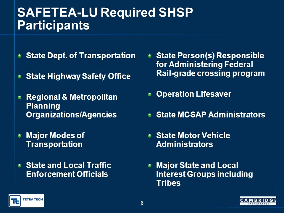 5 Strategic Highway Safety Plan Collaborative planning process among multiple agencies and safety advocates – lead by Oklahoma DOT Analyze and make ef