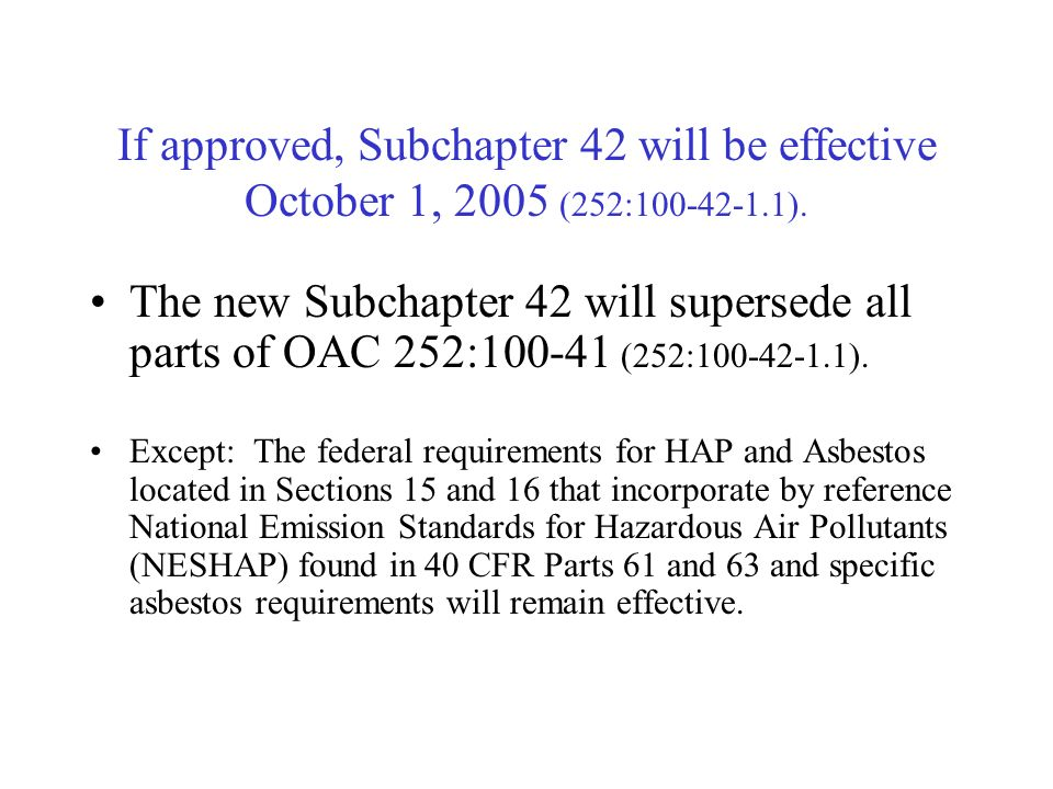 If approved, Subchapter 42 will be effective October 1, 2005 (252:100-42-1.1).