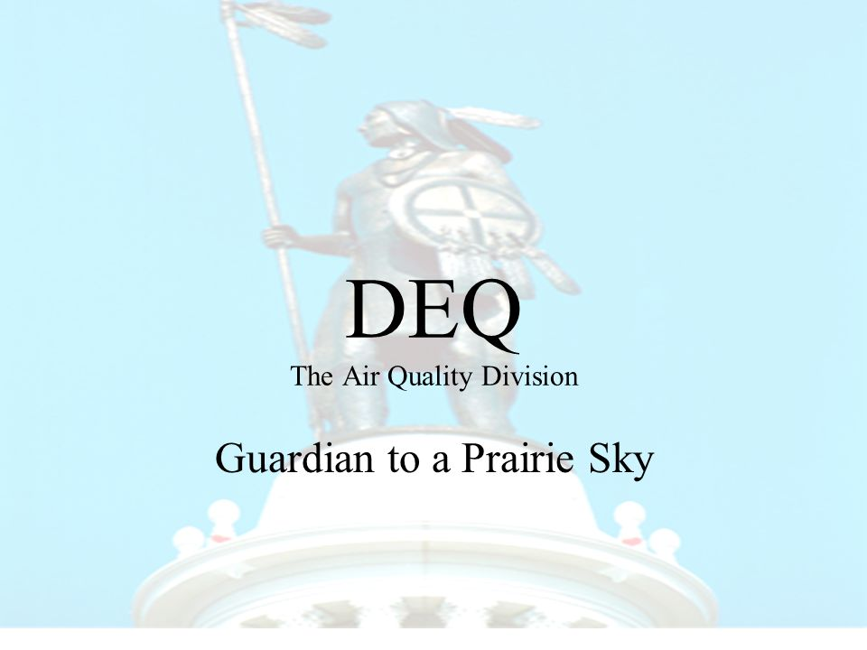 DEQ The Air Quality Division Guardian to a Prairie Sky