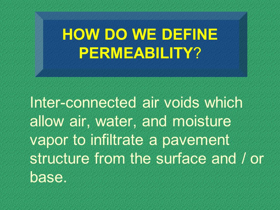 HOW DO WE DEFINE PERMEABILITY.