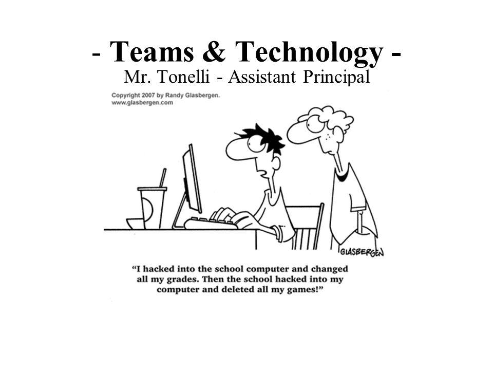 - Teams & Technology - Mr. Tonelli - Assistant Principal