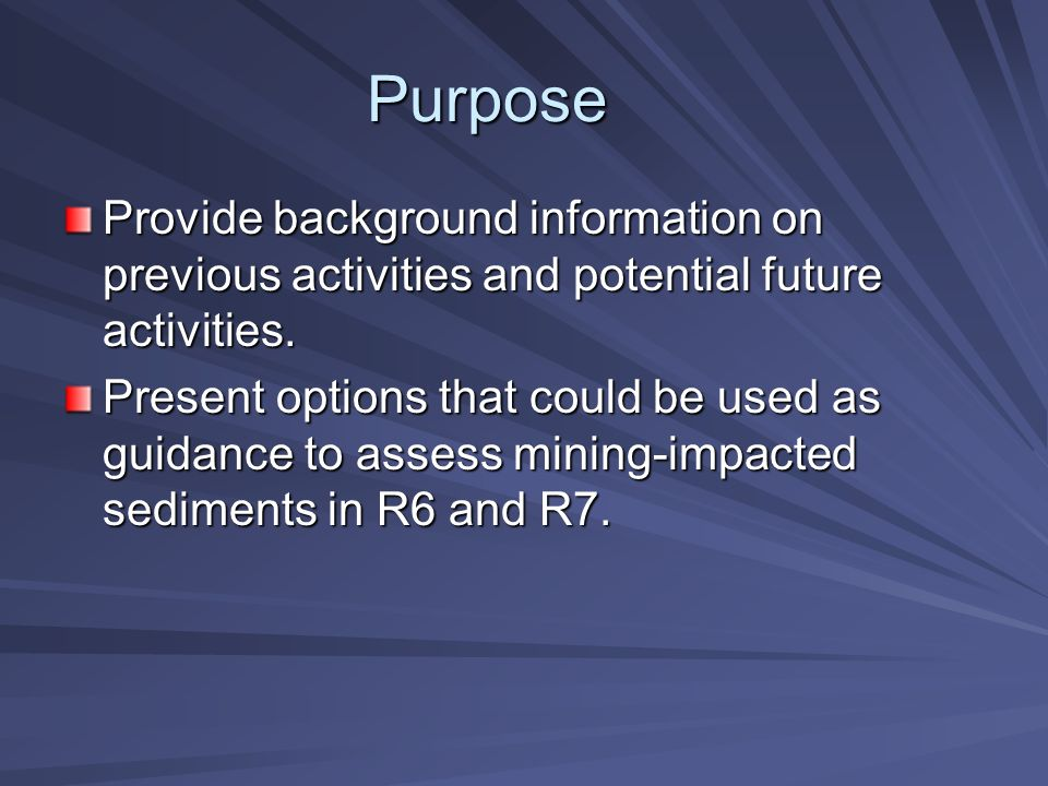 Purpose Provide background information on previous activities and potential future activities.