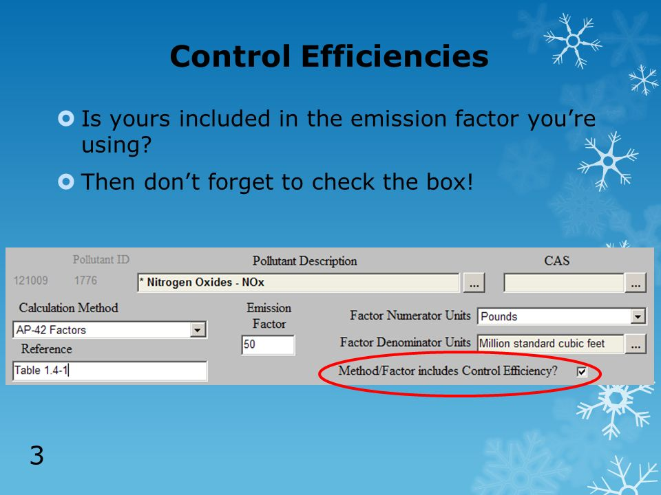 Control Efficiencies Is yours included in the emission factor youre using.