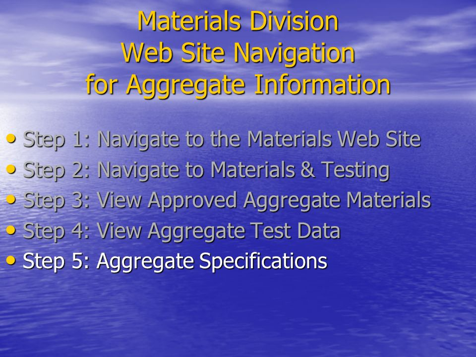 Materials Division Web Site Navigation for Aggregate Information Step 1: Navigate to the Materials Web Site Step 1: Navigate to the Materials Web Site