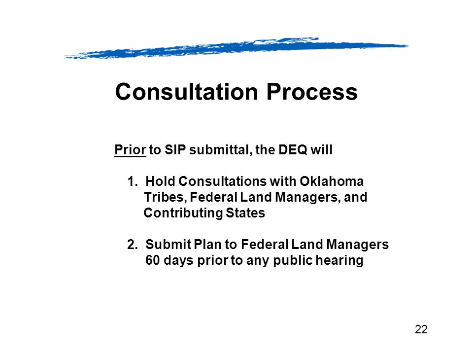 Consultation Process Prior to SIP submittal, the DEQ will 1.