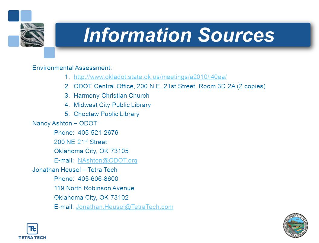 Information Sources Environmental Assessment: 1. http://www.okladot.state.ok.us/meetings/a2010/i40ea/http://www.okladot.state.ok.us/meetings/a2010/i40