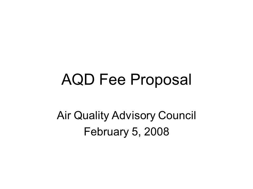 AQD Fee Proposal Air Quality Advisory Council February 5, 2008