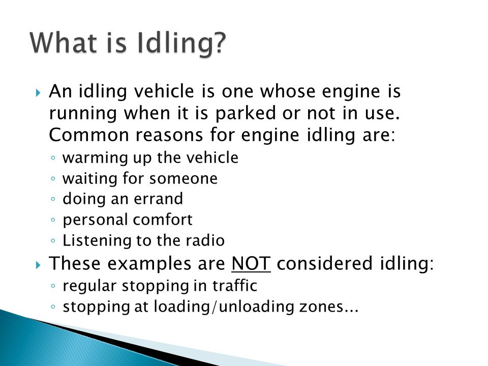 Reduce early morning idling time to limit exhaust build up in buses and refuse trucks Designate an indoor area for drivers to wait if they arrive early Position buses and refuse trucks away from building air intake vents so pollution does not accumulate inside the building Change vehicle circuit configuration to run the lights and heating/cooling off the battery