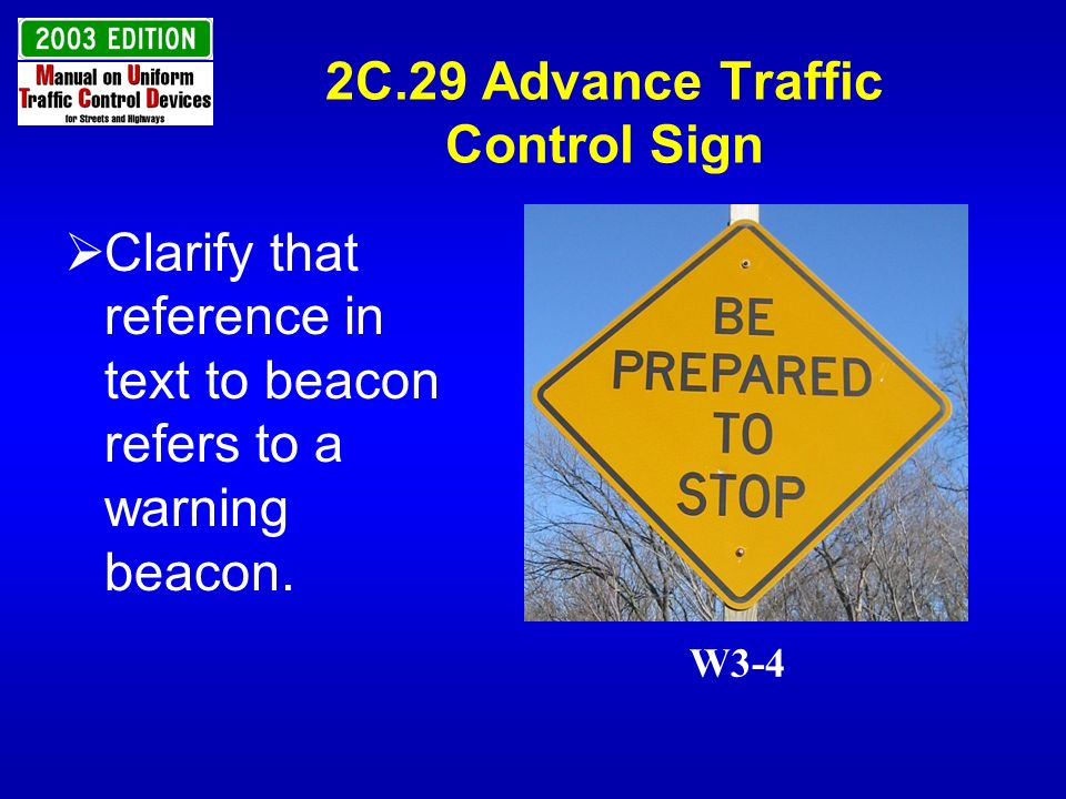 2C.29 Advance Traffic Control Sign Clarify that reference in text to beacon refers to a warning beacon. W3-4