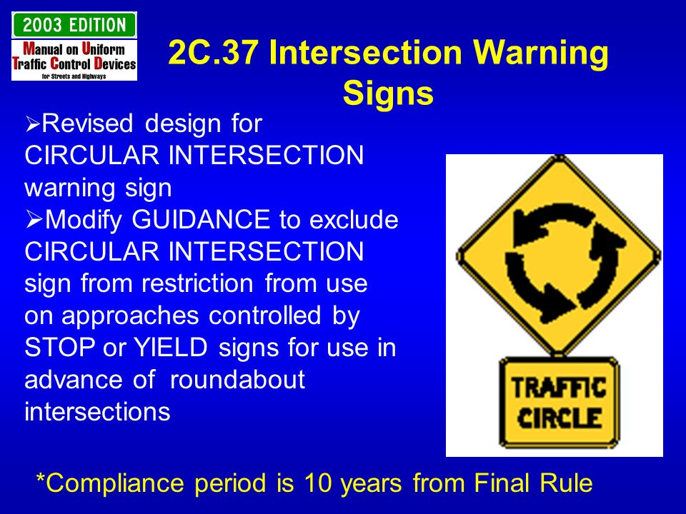 2C.37 Intersection Warning Signs Revised design for CIRCULAR INTERSECTION warning sign Modify GUIDANCE to exclude CIRCULAR INTERSECTION sign from rest