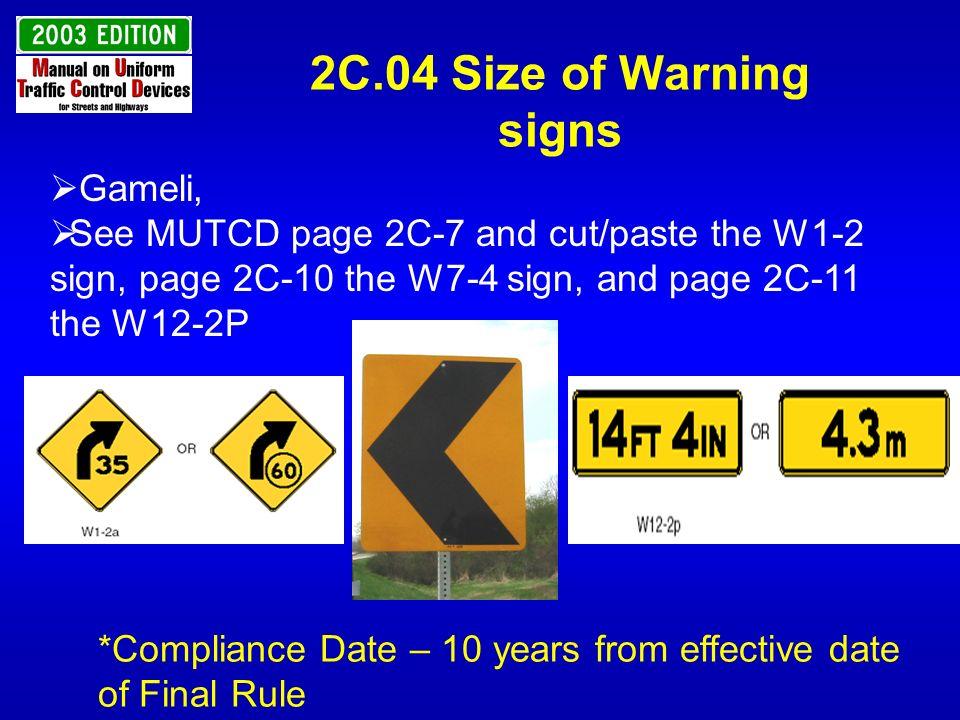 2C.39 Traffic Signal Signs Add new Section Traffic Signal Signs Add STANDARD on use of these signs