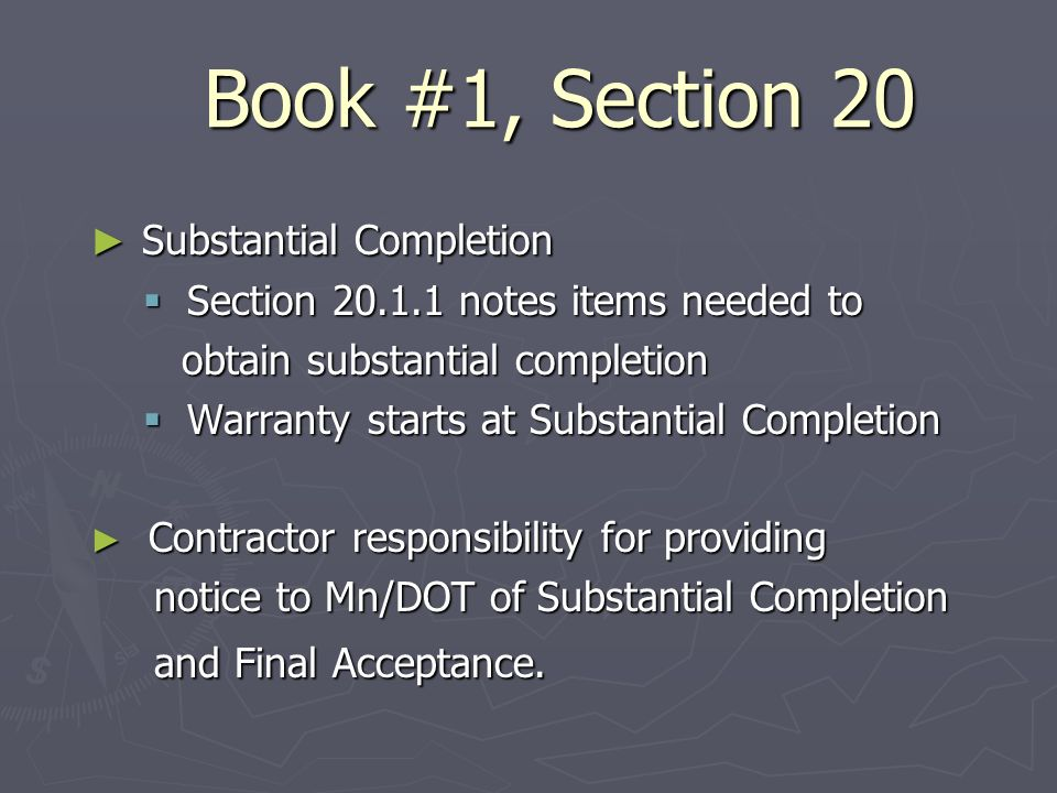 Book #1, Section 20 Substantial Completion Substantial Completion Section 20.1.1 notes items needed to Section 20.1.1 notes items needed to obtain sub