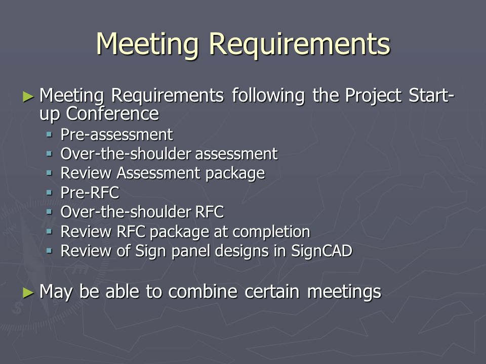 Meeting Requirements Meeting Requirements following the Project Start- up Conference Meeting Requirements following the Project Start- up Conference P