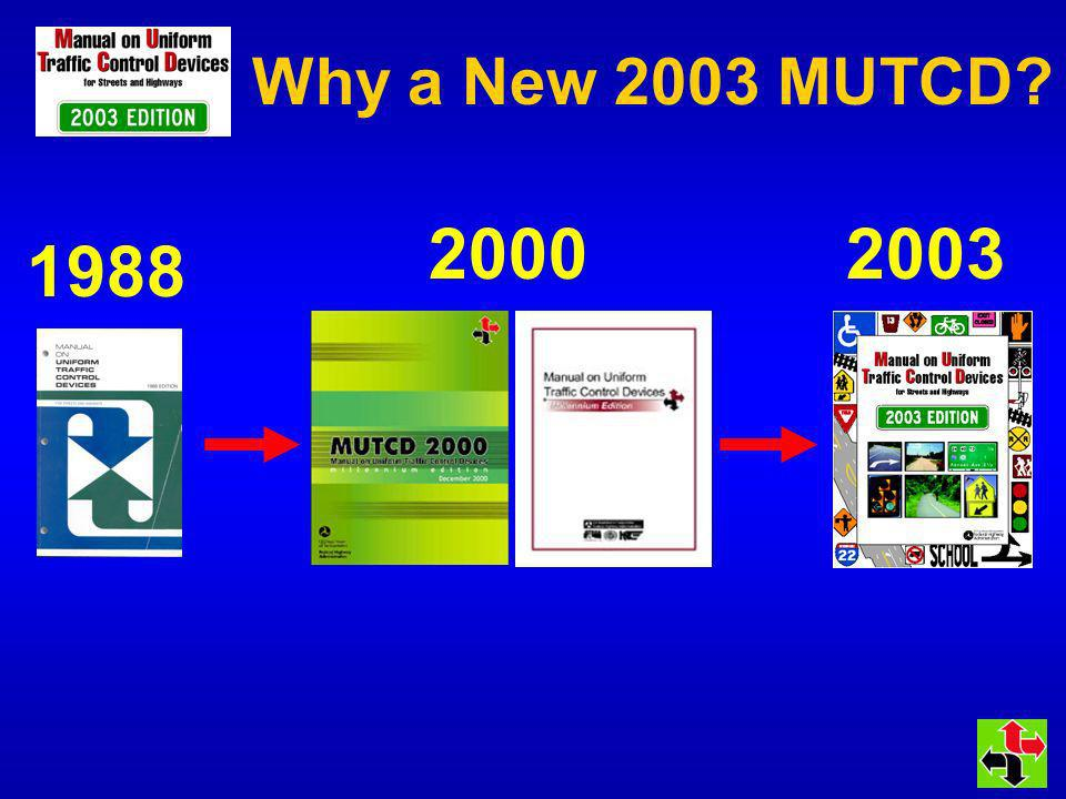 Why a New 2003 MUTCD? 1988 20002003