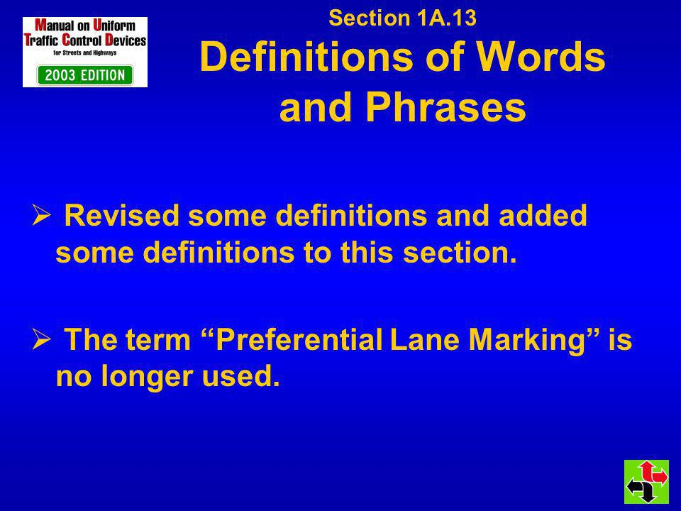 Section 1A.13 Definitions of Words and Phrases Revised some definitions and added some definitions to this section.